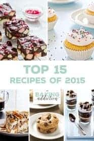The Top 15 Recipes from My Baking Addiction in 2015! You'll definitely want to pin this post!