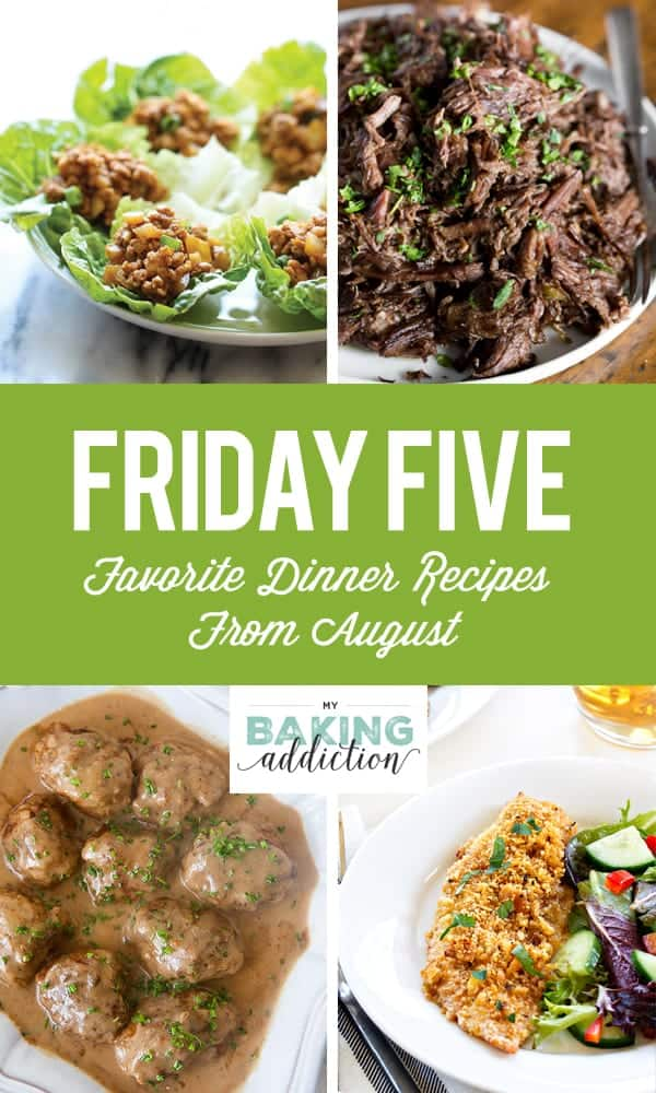 Friday five favorite dinner recipes from august my baking addiction can you guys believe it is september already i seriously dont know where summer went but i will tell you that i am most definitely ready for forumfinder Images