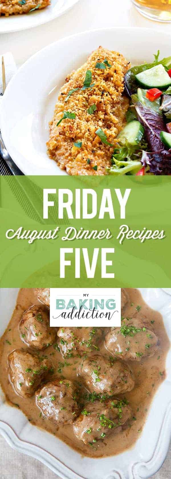 Friday Five: Our favorite meals from the month of August! I've taken the guess work out of meal planning by testing recipes for you and then letting you know our thoughts. Easy peasy, right?